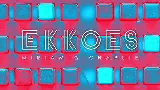 EKKOES - Miriam & Charlie