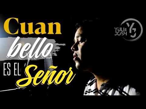 Cuan Bello es el Señor (Cover) - Yuli & Josh
