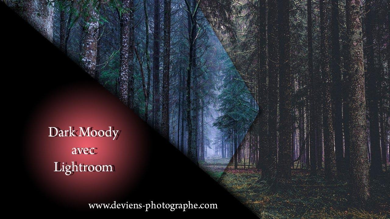 Lightroom - créez un effet dark moody - S05E02
