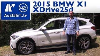 2015 BMW X1 xDrive25d (F48) - Kaufberatung, Test, Review