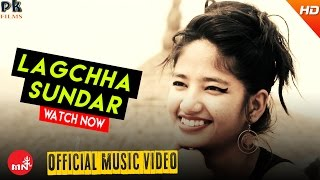 New Nepali Song 2016/2073 || LAGCHHA SUNDAR - Prashant Manandhar (Official Video) | PK Films