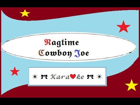 Ragtime Cowboy Joe for Karaoke