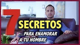 7 Secretos Para Atraer a Un Hombre, Enojarlo y Convertirlo E...