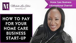 How to pay for Your Home Care Business Start-Up