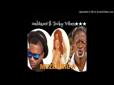 Ceeblazer ft Tocky Vibes (MUZEZURU )