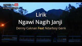 Download lagu Ngawi Nagih Janji - Denny Caknan X Ndarboy Genk (UNOFFICIAL VIDEO LIRIK)