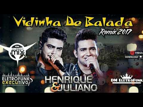 Dj Cleber  Feat. Henrique & Juliano - Vidinha De Balada Re