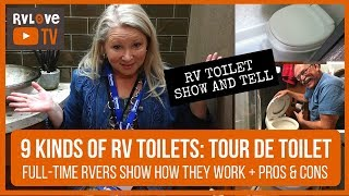"9 KINDS OF RV TOILETS: ""TOUR DE TOILET"" WITH FULL TIME RVERS SHOWING HOW THEY WORK + PROS & CONS"
