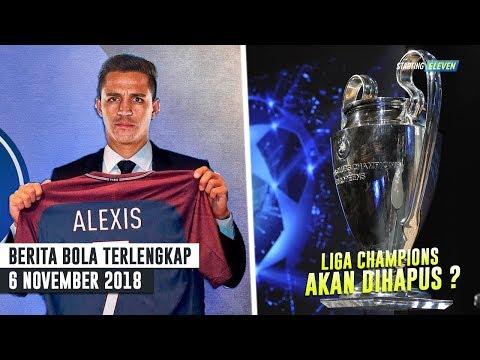 Liga Champions DIHAPUS ? - Alexis Sanchez Akan Ke PSG (Berita Bola Terlengkap 3/11/2018)