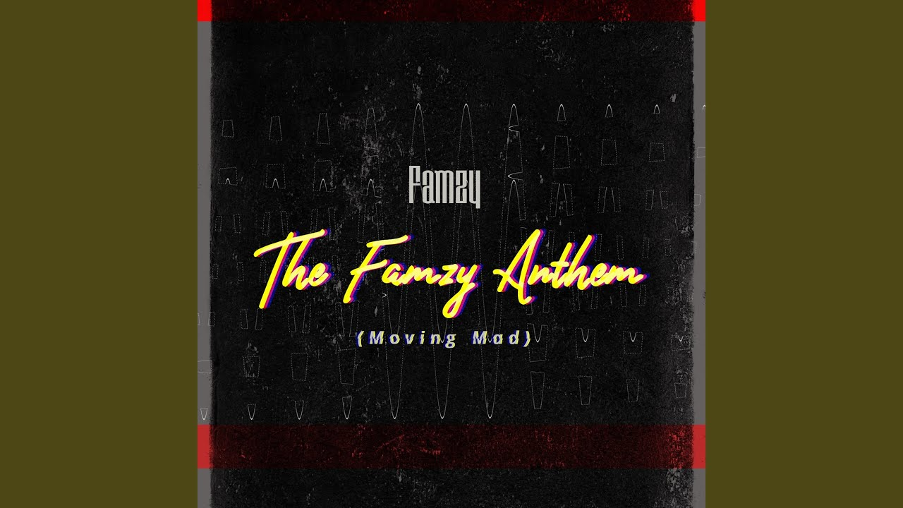 Download The Famzy Anthem (Moving Mad)