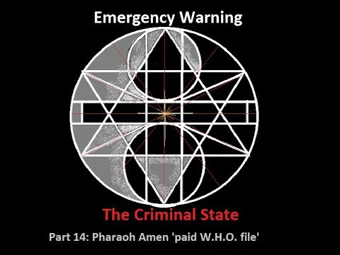 Emergency warning: The criminal state: Part 14: 51 st dynasty pharaoh 'Amen paid W.H.O. file'