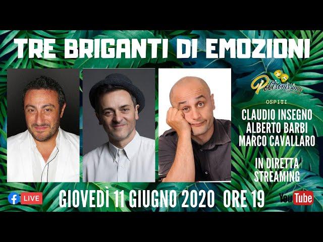 11.06.2020 - Tre briganti di emozioni - Ospiti: Claudio Insegno, Marco Cavallaro e Alberto Barbi.