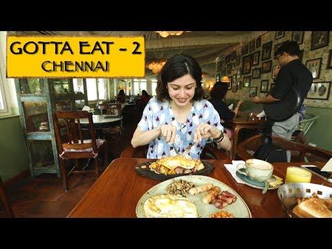 Gotta Eat || Part 2 || Chennai