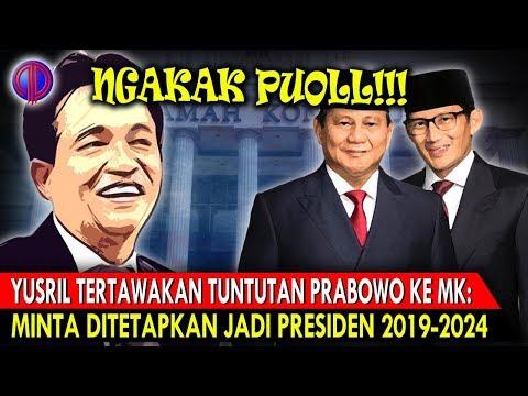 Ngakak Puoll! Yusril Tertawakan T*ntutan Prabowo Ke MK: Minta Ditetapkan Jadi Presiden 2019-2024 | Wonderdir Pilpres