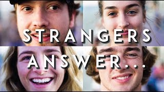 HAVE YOU EVER HAD YOUR HEART BROKEN? { Strangers Answer }