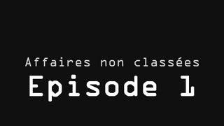 Affaires non classées - Episode 1