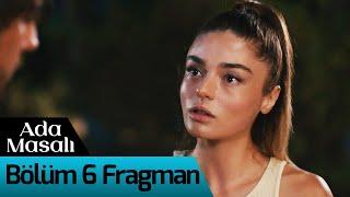Ada Masalı 6. Bölüm Fragman