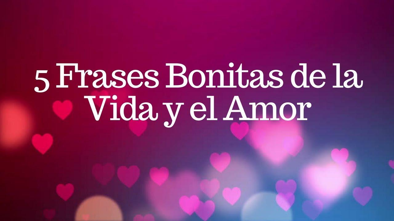 5 Frases Bonitas De La Vida Y El Amor