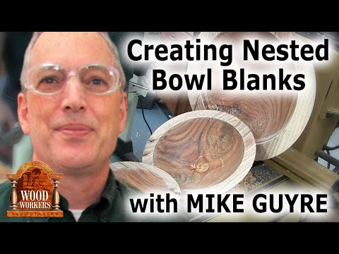 Creating Nested Bowl Blanks, by Mike Guyre