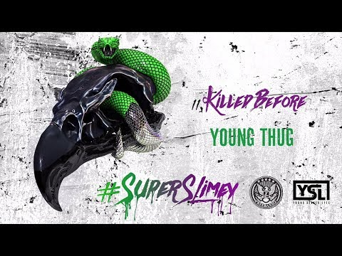 Young Thug - Killed Before (Super Slimey)