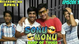 Sonu Monu - Baap Of Thugs| Episode 1| The Ring|