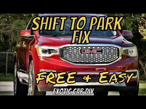 'Shift to Park' The BEST Fix for GMC Acadia, and it's FREE