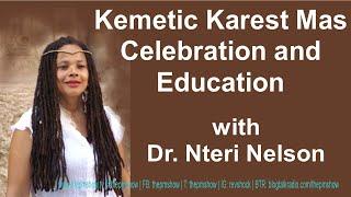 Kemetic Karest Mas Celebration and Education with Dr. Nteri Nelson