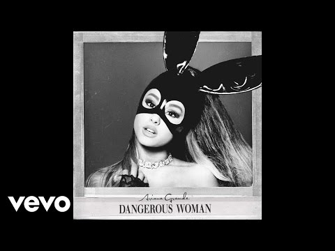 Ariana Grande  Dangerous Woman Audio