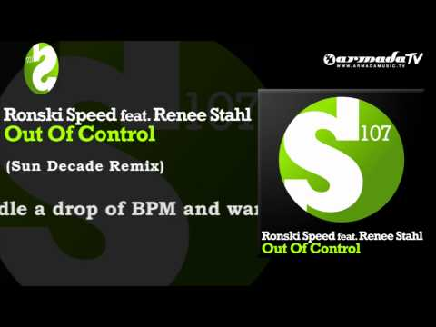 Ronski Speed feat. Renee Stahl - Out Of Control (Sun Decade Remix)