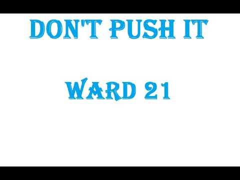 Don't push it ~ Ward 21 (Farramedellín)