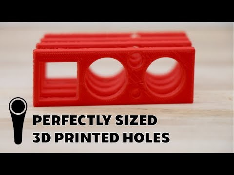 PERFECTLY SIZED 3D PRINTED HOLES