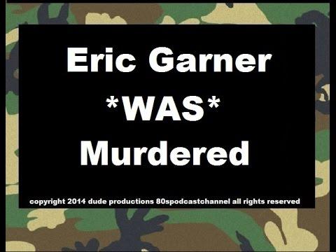 Eric Garner WAS Murdered