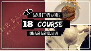 18 Course Tasting Menu | THE BAZAAR by Jose Andres