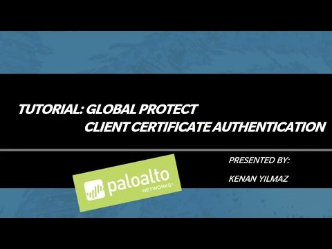 Tutorial: GlobalProtect Client Certificate Authentication