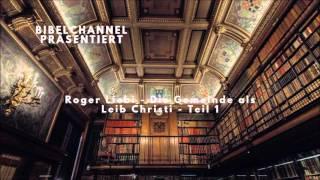 Roger Liebi - Die Gemeinde als Leib Christi - Teil 1