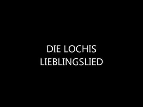 DIE LOCHIS - LIEBLINGSLIED Lyrics + SONG