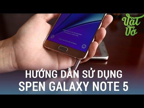 Vật Vờ| Hướng dẫn sử dụng bút S-Pen trên Galaxy Note 5