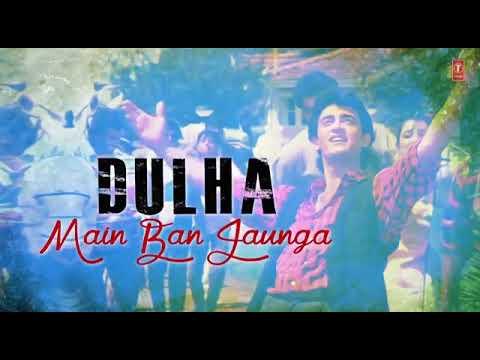 Dulhan Tu Dulha main Ban Jaunga WhatsApp status