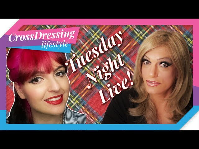 Crossdressing Tuesday Night Live - Makeup madness step by step makeover with Charlotte