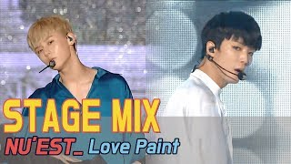 【TVPP】 NU'EST - Love Paint Show Music Core Stage Mix