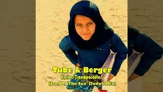 Tube & Berger - Kleines Traumparadies (Dan M 'The Sun' Duduk Mix)