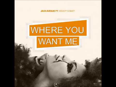 Jack Avenue Feat. Wendy Demey - Where You Want Me (MFrecords)