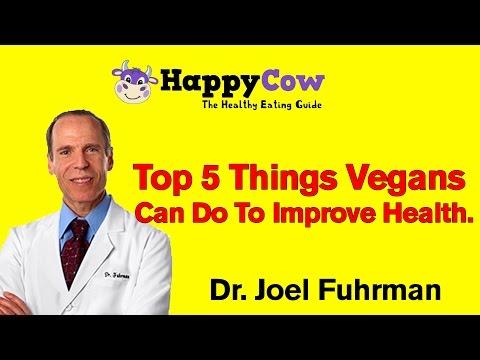 5 Things Vegans Can Do For Optimal Health - Dr. Joel Fuhrman
