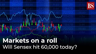 Markets on a roll: Will Sensex hit 60,000 today?