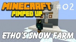 Minecraft Pimped Up 02: Etho's automatic snow farm (tutorial) - BROKEN IN 1.8