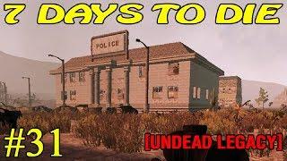 7 Days to Die [ Undead Legacy ]  ► Новые горизонты ► №31