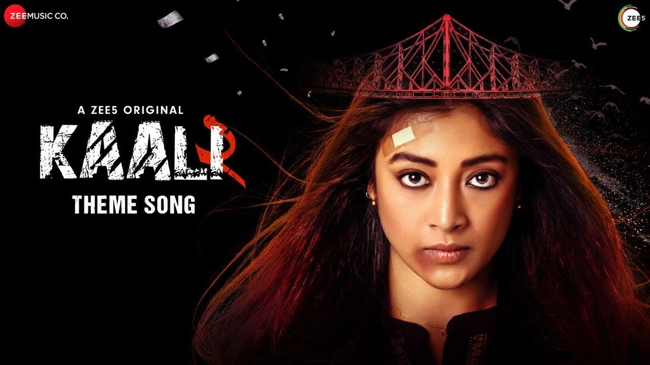 Kaali Theme Song - Kaali 2   Paoli Dam & Chandan Roy Sanyal   Paloma M   Nabarun B   Rohan G