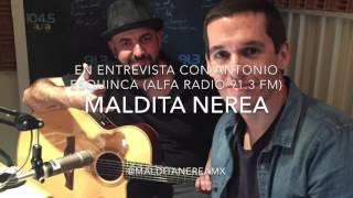 Maldita Nerea en entrevista con Antonio Esquinca - Alfa Radio 91.3 FM/104.5 FM (Audio)