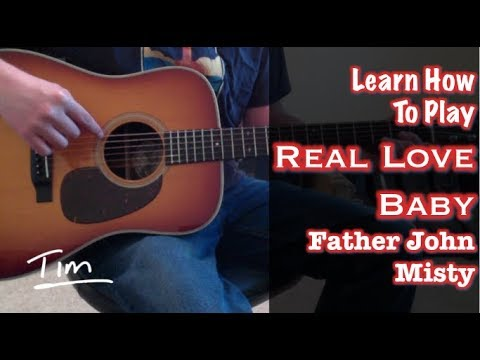 Father John Misty Real Love Baby Chords Lesson And Tutorial Youtube