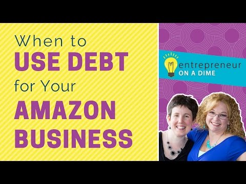 When to Use Debt for Your Amazon Business
